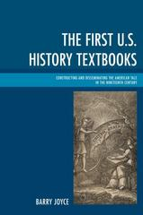 The First U.S. History Textbooks 1st Edition 9781498502160 1498502164