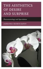 The Aesthetics of Desire and Surprise 1st Edition 9781498518475 1498518478