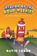 Invasion of the Road Weenies 1st edition 9780765314475 0765314479