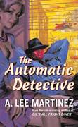 The Automatic Detective 1st Edition 9780765357946 0765357941