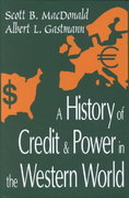 A History of Credit and Power in the Western World 0 9780765800855 0765800853