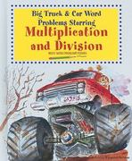 Big Truck and Car Word Problems Starring Multiplication and Division 0 9780766029187 0766029182