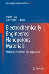 Electrochemically Engineered Nanoporous Materials 1st Edition 9783319203461 3319203460