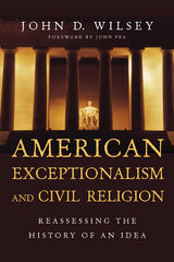 American Exceptionalism and Civil Religion 1st Edition 9780830899296 0830899294