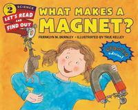 What Makes a Magnet? (revised Edition) 1st Edition 9780062338013 0062338013