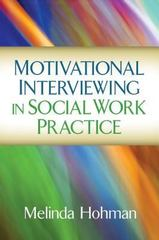 Motivational Interviewing in Social Work Practice 1st Edition 9781462523696 1462523692