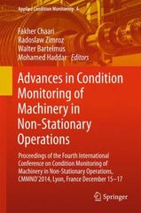 Advances in Condition Monitoring of Machinery in Non-Stationary Operations 1st Edition 9783319204628 3319204629