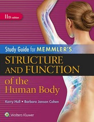 Study Guide for Memmler's Structure and Function of the Human Body 11th Edition 9781496317742 1496317742