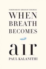 When Breath Becomes Air 1st Edition 9780812988406 081298840X