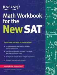 Kaplan Math Workbook for the New SAT 1st Edition 9781625231550 1625231555