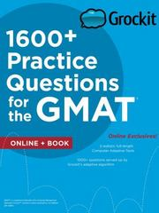 Grockit 1600+ Practice Questions for the GMAT 1st Edition 9781506202679 1506202675