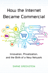 How the Internet Became Commercial 1st Edition 9781400874293 1400874297