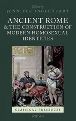 Ancient Rome and the Construction of Modern Homosexual Identities 1st Edition 9780199689729 0199689725