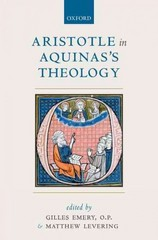Aristotle in Aquinass Theology 1st Edition 9780191067495 0191067490