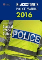 Blackstone's Police Manual Volume 4: General Police Duties 2016 1st Edition 9780198743453 0198743459