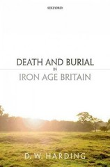Death and Burial in Iron Age Britain 1st Edition 9780199687565 0199687560