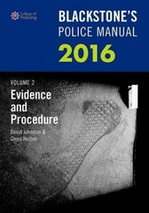 Blackstone's Police Manual Volume 2: Evidence and Procedure 2016 1st Edition 9780198743439 0198743432