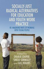 Socially Just, Radical Alternatives for Education and Youth Work Practice 1st Edition 9781137393586 1137393580