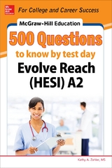 McGraw-Hill Education 500 Evolve Reach (HESI) A2 Questions to Know by Test Day 1st Edition 9780071847735 0071847731