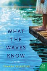 What the Waves Know 1st Edition 9780062413840 0062413848