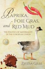 Paprika, Foie Gras, and Red Mud 1st Edition 9780253019462 025301946X