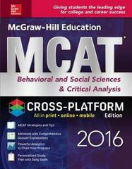 McGraw-Hill Education MCAT Behavioral and Social Sciences & Critical Analysis 2016 Cross-Platform Edition 2nd Edition 9781259588402 1259588408