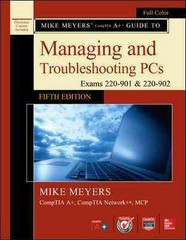 Mike Meyers' CompTIA A+ Guide to Managing and Troubleshooting PCs (Exams 220-901 & 220-902) 5th Edition 9781259589546 1259589544