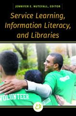 Service Learning, Information Literacy, and Libraries 1st Edition 9781440840913 1440840911