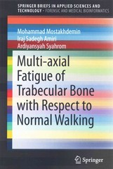 Multi-axial Fatigue of Trabecular Bone with Respect to Normal Walking 1st Edition 9789812876218 9812876219