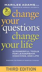 Change Your Questions, Change Your Life 3rd Edition 9781626566330 162656633X