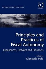 Principles and Practices of Fiscal Autonomy 1st Edition 9781317075851 1317075854