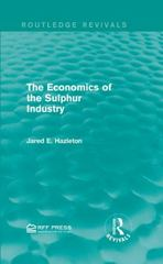 The Economics of the Sulphur Industry 1st Edition 9781317353935 1317353935