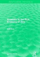 Appendix to the Rice Economy of Asia 1st Edition 9781317339472 1317339479