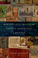 Miraculous Images and Votive Offerings in Mexico 1st Edition 9780199790975 0199790973