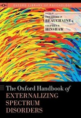 The Oxford Handbook of Externalizing Spectrum Disorders 1st Edition 9780199324682 0199324689