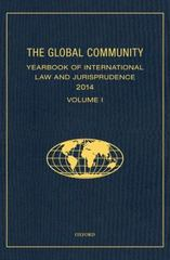 THE GLOBAL COMMUNITY YEARBOOK OF INTERNATIONAL LAW AND JURISPRUDENCE 2014 1st Edition 9780190270506 0190270500