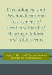 Psychological and Psychoeducational Assessment of Deaf and Hard of Hearing Children and Adolescents 1st Edition 9781563686504 1563686503