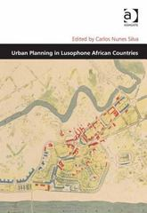 Urban Planning in Lusophone African Countries 1st Edition 9781317003618 1317003616