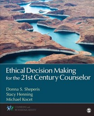 Ethical Decision Making for the 21st Century Counselor 1st Edition 9781483311500 1483311503