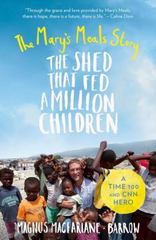 The Shed That Fed a Million Children 1st Edition 9780008152246 0008152241