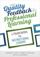 Using Quality Feedback to Guide Professional Learning 1st Edition 9781483377124 1483377121