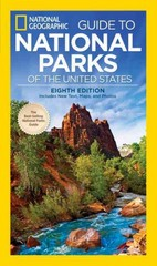 National Geographic Guide to National Parks of the United States, 8th Edition 8th Edition 9781426216510 1426216513