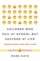 Children Who Fail at School but Succeed at Life 1st Edition 9780393711417 0393711412