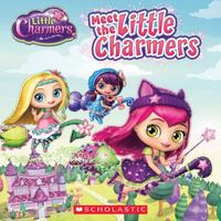 Meet the Little Charmers (Little Charmers) 1st Edition 9780545850216 0545850215
