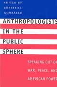 Anthropologists in the Public Sphere 0 9780292701694 0292701691