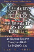 Information Systems and Technology for the Noninformation Systems Executive 0 9781574442854 1574442856