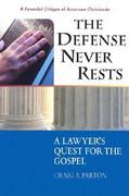 The Defense Never Rests 1st Edition 9780758604828 0758604823