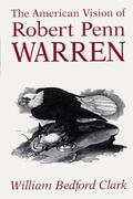 The American Vision of Robert Penn Warren 0 9780813117560 0813117569