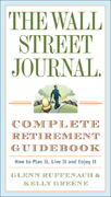 The Wall Street Journal. Complete Retirement Guidebook 0 9780307350992 0307350991