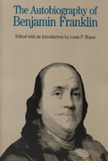 The Autobiography of Benjamin Franklin 1st Edition 9780312084462 0312084463